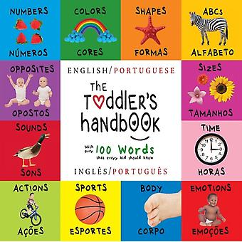 The Toddlers Handbook Bilingual English  Portuguese Ingls  Portugus Numbers Colors Shapes Sizes ABC Animals Opposites and Sounds with over 100 Words that every Kid should Know Enga by Martin & Dayna