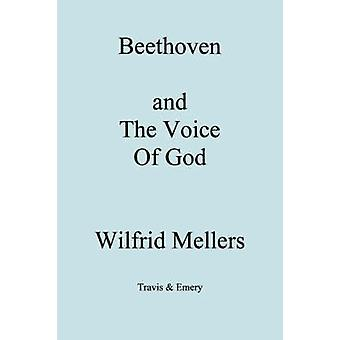 Beethoven and the Voice of God by Mellers & Wilfrid