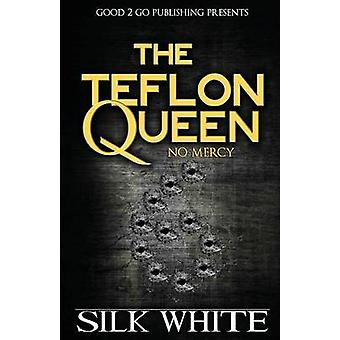 The Teflon Queen 6 by White & Silk