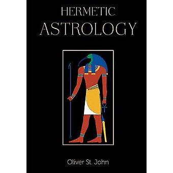 Hermetic Astrology by St. John & Oliver