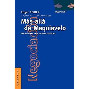 Ms All de Maquiavelo Herramientas Para Afrontar Conflictos by Fisher & Roger