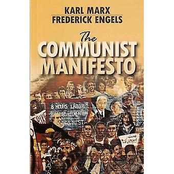 The Communist Manifesto by Karl Marx & Frederick Engels & Introduction by Leon Trotsky
