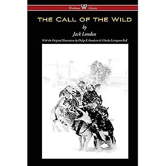 The Call of the Wild (Wisehouse Classics - with original illustrations)