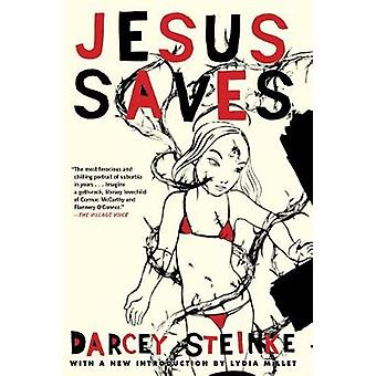 Jesus Saves by Darcey Steinke - 9780802147141 Book