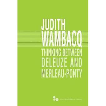 Tänkande mellan Deleuze och Merleau-Ponty av Judith Wambacq - 978082