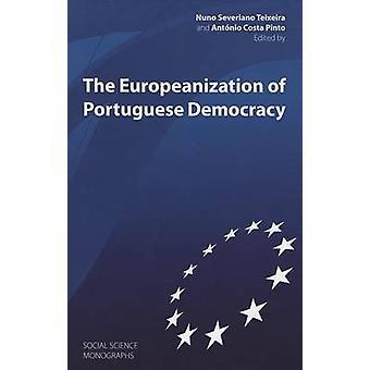 The Europeanization of Portuguese Democracy by Antonio Costa Pinto -