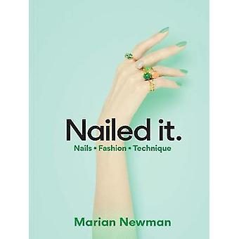 Nailed It - Nails Fashion Technique by Marian Newman - 9781786274069 B