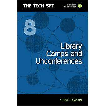 Library Camps and Unconferences by Steve Lawson - 9781856047289 Book