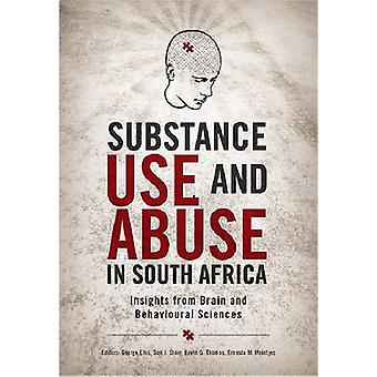 Substance Use and Abuse in South Africa - Brain Behaviour and Other Pe