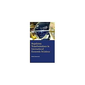 Regulatory Transformations in International Economic Relations by R.