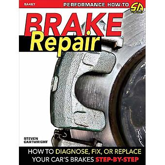 Brake Repair  How to Diagnose Fix or Replace Your Cars Brakes StepByStep by Steven Cartwright