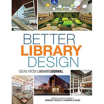 Better Library Design - Ideas from Library Journal by Rebecca T. Mille