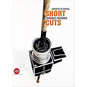 Short Cuts - Artists in China - Vol. 1 - Artists in China by Thomas Fues