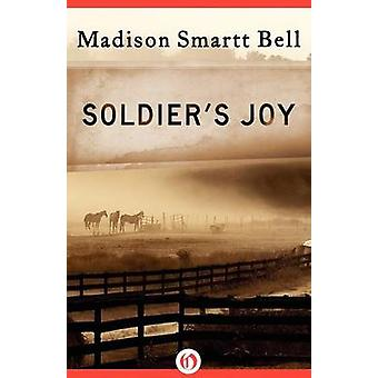Soldier's Joy by Madison Smartt Bell - 9781453241165 Book