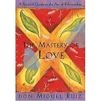 Mastery of Love by Don Miguel Ruiz