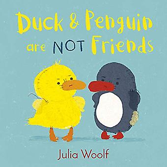 Duck and Penguin Are Not Friends by Julia Woolf - 9781783447831 Book