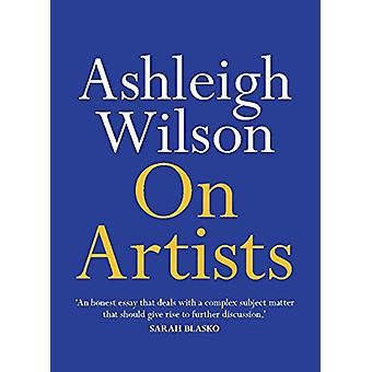 On Artists by Ashleigh Wilson - 9780522875256 Book