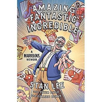 Amazing Fantastic Incredible by Stan Lee - 9781471184451 Book
