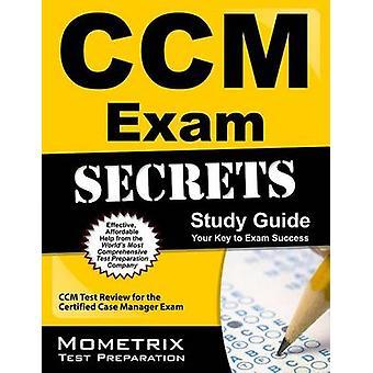 CCM Exam Secrets - Study Guide - CCM Test Review for the Certified Cas