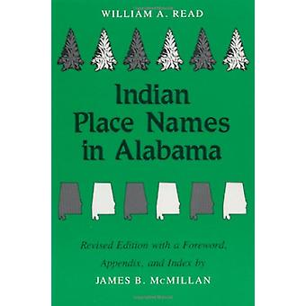 Indian Place Names in Alabama by William A. Read - 9780817302313 Book