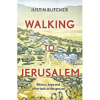 Wandelen naar Jeruzalem: blaren, hoop en andere feiten op de grond