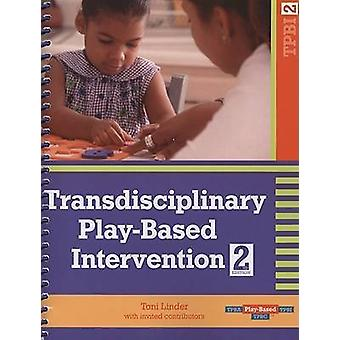 Transdisciplinary Play-based Intervention by Toni W. Linder - 9781557