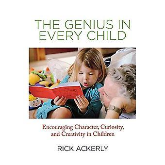 Geniet i varje barn: Uppmuntrande karaktär, nyfikenhet och kreativitet hos barn