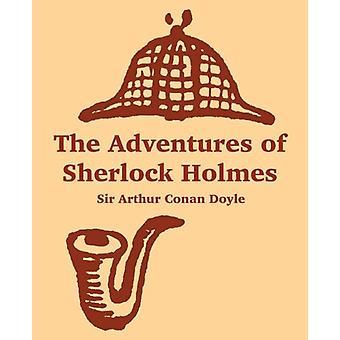 The Adventures of Sherlock Holmes by Sir Arthur Conan Doyle - 9781410