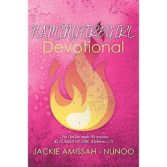 Flamingfiregirl Devotional - ...for God Has Made His Servants as Flame
