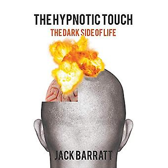 The Hypnotic Touch - The Dark Side of Life by Jack Barratt - 978178955