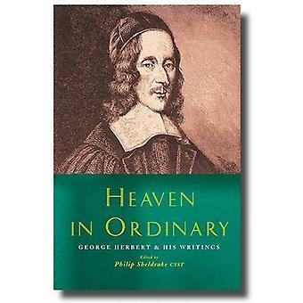 Heaven in Ordinary - George Herbert och hans skrifter av Philip Sheldra