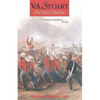 The Sepoy Mutiny by V. A. Stuart