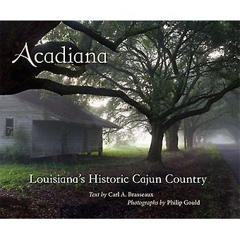 Acadiana av Other Carl A Brasseaux & Other Philip Gould