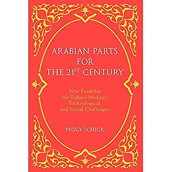 Arabian Parts for the 21st� Century: New Formulas for Today's Medical, Technological, and Social Challenges
