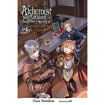The Alchemist Who Survived Now Dreams of a Quiet City Life, Vol. 2 (light novel) by Usata Nonohara (Paperback, 2020)