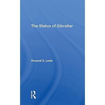 The Status Of Gibraltar door Howard S Levie