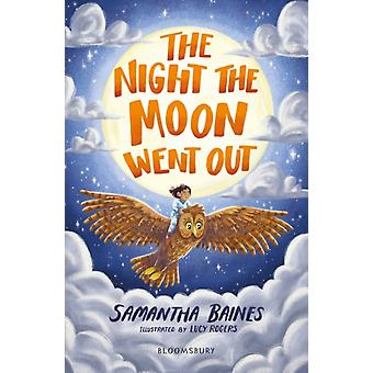 The Night the Moon Went Out A Bloomsbury Reader by Samantha Baines