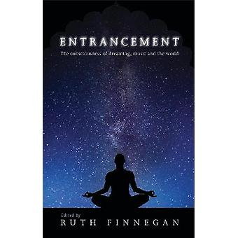 Entrancement The consciousness of dreaming music and the world