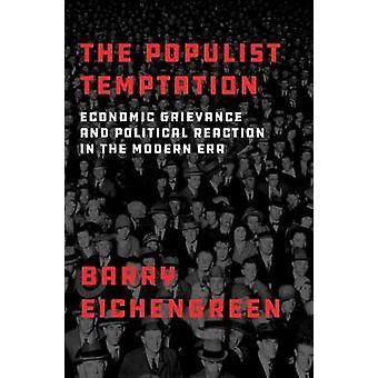 Die populistische Versuchung - wirtschaftliche Beschwerde und politische Reaktion in