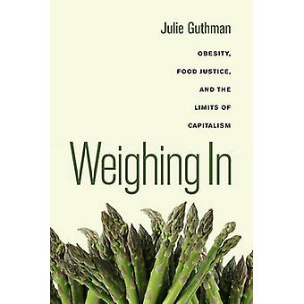 Weighing in - Obesity - Food Justice - and the Limits of Capitalism by
