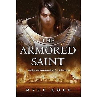 The Armored Saint by Myke Cole - 9781250199676 Book