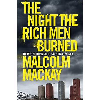 Natten de rika män brändes (huvudsaklig marknad Ed.) av Malcolm Mackay - 9