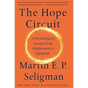 Die Hoffnung-Circuit - ein Psychologe Reise von Hilflosigkeit zu Optim