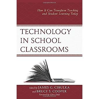 Technology in School Classrooms - How It Can Transform Teaching and St