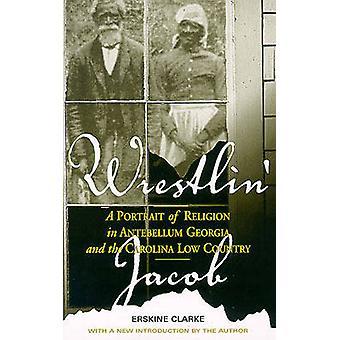 Wrestlin' Jacob - un retrato de la religión en Georgia Antebellum y la