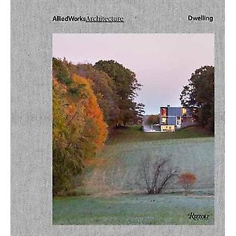Liittoutuneiden toimii arkkitehtuuri - asunnon Brad Cloepfil - 9780847860326