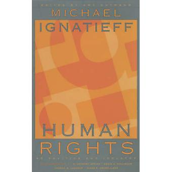 Human Rights as Politics and Idolatry by Michael Ignatieff - Amy Gutm