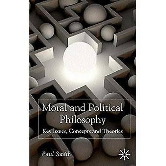 Moral and Political Philosophy: Key Issues, concepten en theorieën