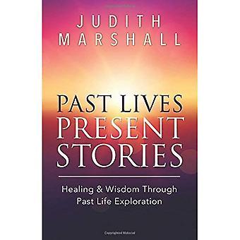 Vies antérieures, présenter les histoires: Guérison & sagesse lors dernières Exploration de la vie