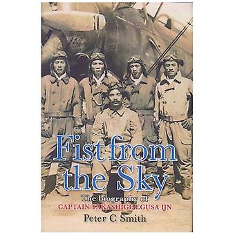 Fist from the Sky: The Story of Captain Takashige Egusa, the Imperial Japanese Navy's Most Illustrious Dive-Bomber Pilot